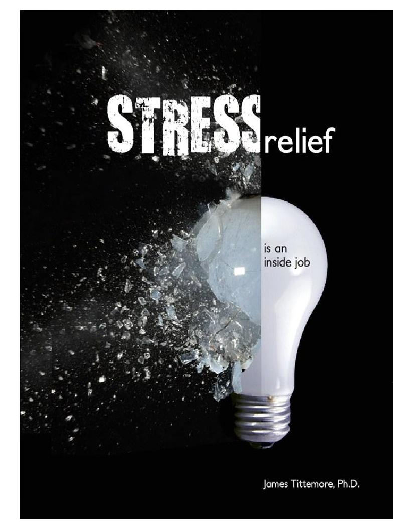 Stress Relief is an Inside Job (click for more information)